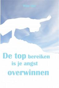 Book: De Top Bereiken Is Je Angst Overwinnen