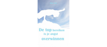 Book: De Top Bereiken Is Je Angst Overwinnen
